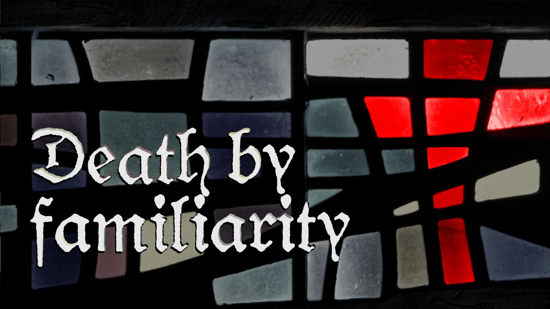 Death by Familiarity graphic