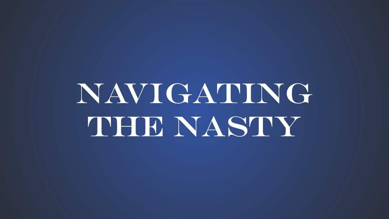 Navigating the Nasty graphic